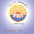 CD 10 - Kum Nye: Transmuting Negative Energies , Publisher: Dharma Publishing International ISBN: 0-89800-381-4